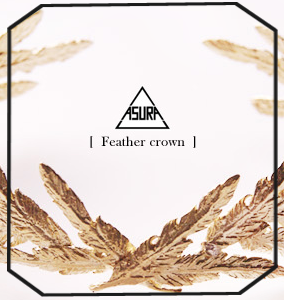 Feather crown (2016/9~)